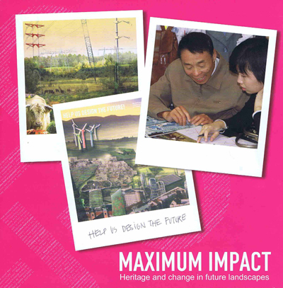 Maximum impact :  heritage and change in future landscapes